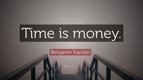 "Benjamin Franklin Quote: ""Time is money."" (12 wallpapers ..."