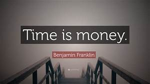 Benjamin Franklin Quote   U201ctime Is Money  U201d  12 Wallpapers
