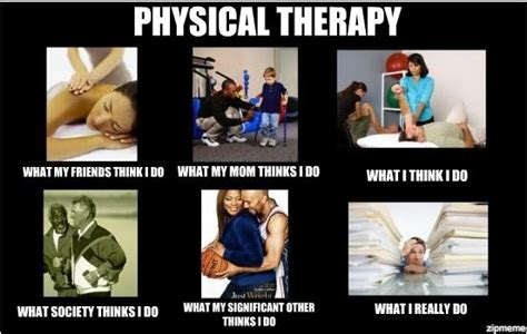 Physical Therapy Memes - physical therapy meme sports therapy pinterest therapy so true and true stories