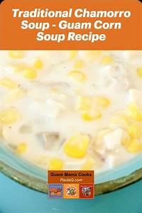traditional chamorro or chamoru corn soup recipe of guam