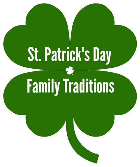 st s day traditions st patrick s day family traditions make and takes