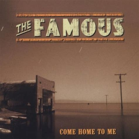 Come Home To Me By Famous On Amazon Music  Amazoncom