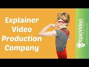 Explainer Video Production Company | Epic Video Factory ...