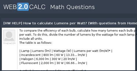 view question hw    calculate lumens  watt