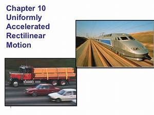 Physics 504 chapter 10 uniformly accelerated rectilinear ...