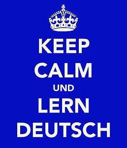 learn german | keep calm and | Pinterest | Keep calm ...