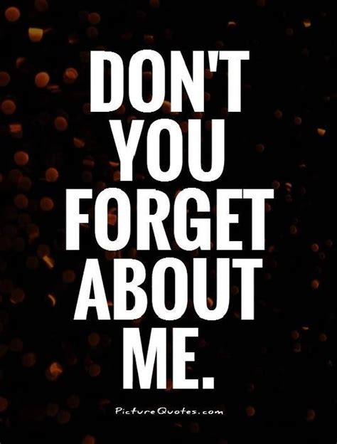 Funny Dont Forget Me Quotes