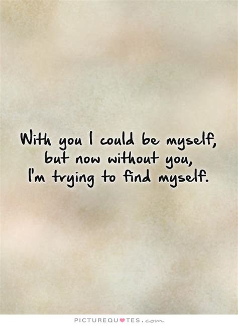 Need To Find Myself Again Quotes