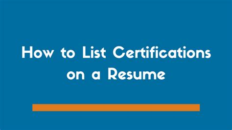 how to list certifications on a resume exles and tips