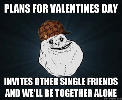Alone On Valentines Day Meme - scumbag forever alone memes quickmeme