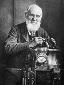 William Thomson, Baron Kelvin   Scottish engineer ...