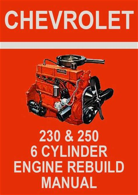 small engine repair manuals free download 1968 chevrolet camaro auto manual chevrolet 230 and 250 cu in 6 cylinder engine rebuild
