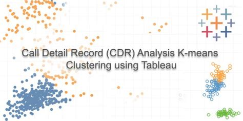 means clustering  tableau call detail records