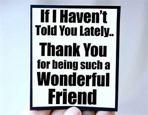 Friend Appreciation Sayings And Quotes. QuotesGram