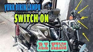 Tuturial Cara Bikin Lampu Switch On Rx King
