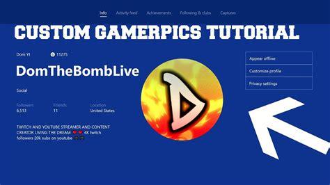 Xbox One Custom Gamerpics How To Upload A Custom