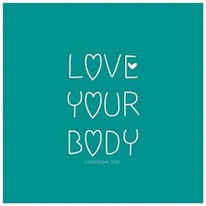 Love Your Body Pictures, Photos, and Images for Facebook ...