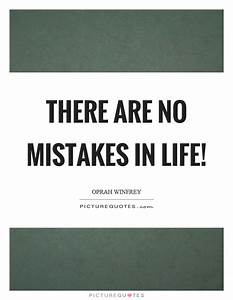 There are no mistakes in life!   Picture Quotes