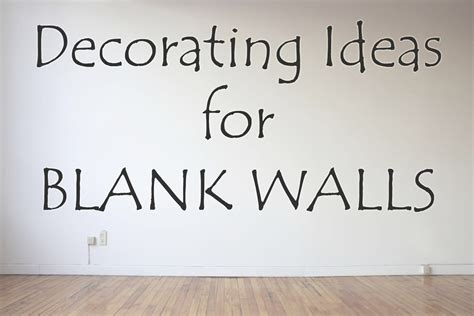 Decorating Ideas Blank Wall by Decorating Ideas For Blank Walls