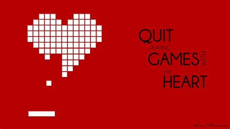 quit playing games my heart quotes