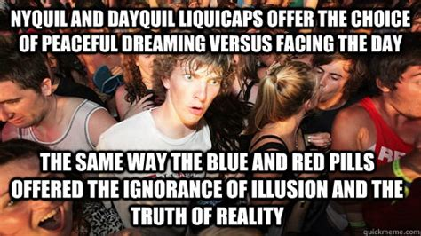 Nyquil Meme - nyquil and dayquil liquicaps offer the choice of peaceful dreaming versus facing the day the
