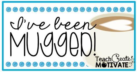 You've Been Mugged! {spread Staff Sunshine!} Teach