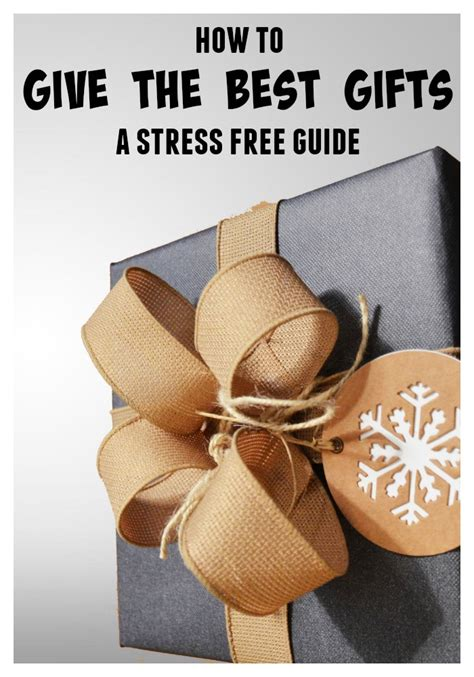 How To Give The Best Gifts  A Stress Free Gift Giving Guide