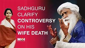 Sadhguru Clarify Controversy on His Wife Death | Mystics ...