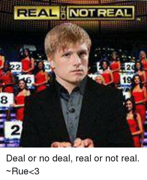 Deal Or No Deal Meme - real not real deal or no deal real or not real rue