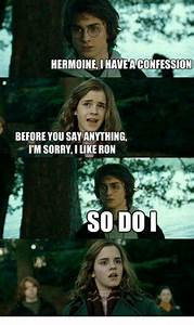 HERMOINE I HAVE a CONFESSION BEFORE YOU SAY ANYTHING TM ...