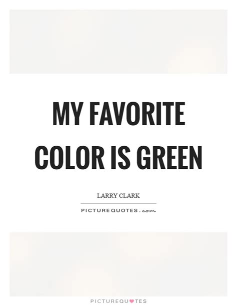 green my favorite color t my favorite color is green picture quotes