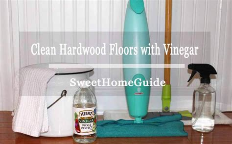 how to clean hardwood floors with vinegar and water how to clean hardwood floors with vinegar step to step guide
