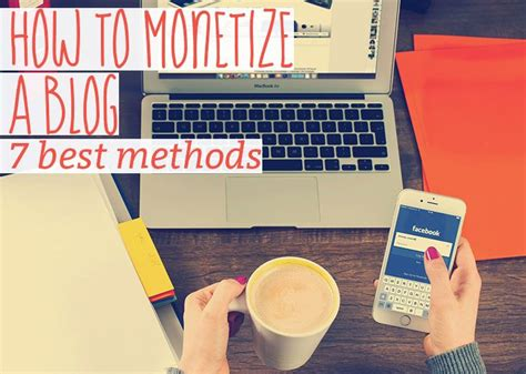 How To Monetize A Blog 7 Best Methods
