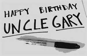 Happy Birthday Uncle Gary