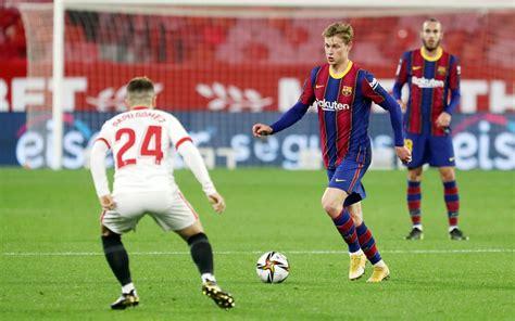 Soi kèo, dự đoán Barcelona vs Sevilla, 03h00 ngày 4/3 ...