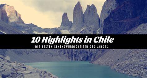 Die 10 Besten Sehenswürdigkeiten In Chile