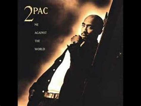 2pac me against the world if i die 2nite