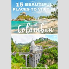 The 15 Most Beautiful Places In Colombia  Memoirs Of A