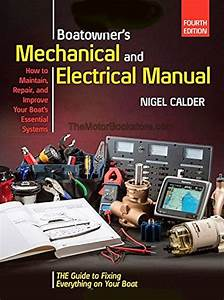How to Design and Recognize Proper Systems in Boats Boat Mechanical Systems Handbook Install