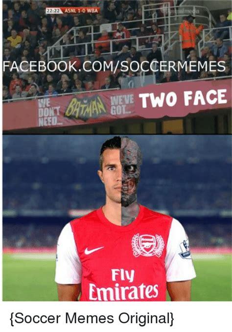 Facebook Soccer Memes - wba facebook comsoccermemes two face emirates soccer memes original soccer meme on sizzle