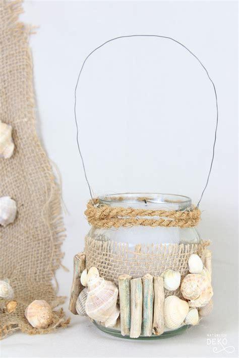 Große Windlichter Glas by Diy Windlicht Mit Holz Und Muscheln Diy