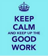 Keep Up The Good Work ...