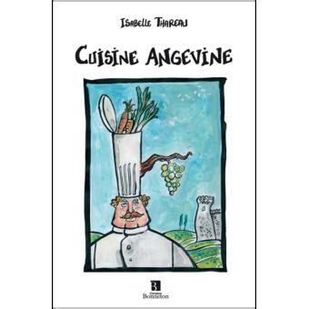 fnac livres cuisine cuisine angevine broché isabelle thareau livre tous
