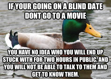 what to do when your goes blind if your going on a blind date dont go to a you