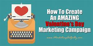 How To Create An Amazing Valentine's Day Marketing ...