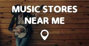 Stores Near Me : music stores near me points near me ~ Orissabook.com Haus und Dekorationen