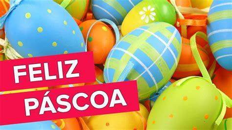 Feliz Páscoa! Renovação E Alegria!-youtube