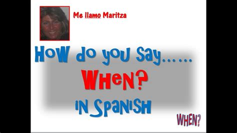How Do You Say 'when?' In Spanish-cuando