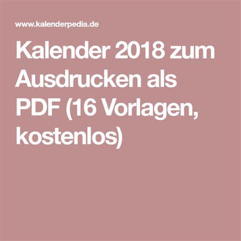 Jakob tristan für die bastelbögen benötigst du eine kopiermöglichkeit, festes papier, farbstifte, eine papierschere und klebstoff … los geht's!! Kalender 2018 zum Ausdrucken als PDF (16 Vorlagen ...