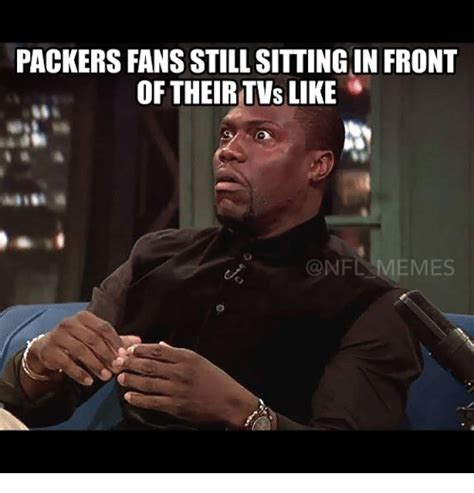 Packer Memes - packers fans still sitting in front of their tvs like football meme on sizzle
